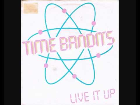 time bandits - live it up extended version by fggk