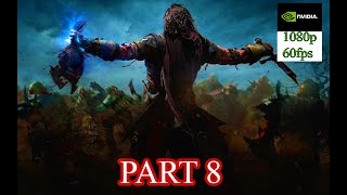 Middle-Earth: Shadow of Mordor Gameplay Part 8 (PC HD) [1080p60FPS] [ULTRA MAX SETTINGS ]