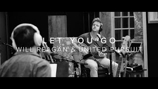 Let You Go - Feat. Will Reagan