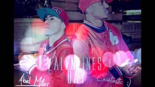 Cashh Ft Abel Miller - Valentines Day [@Cashtasticmusic] [@AbelMiller]  (Video Out Soon)