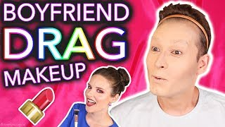 Giving my Boyfriend a Drag Queen Makeover *wig snatched*
