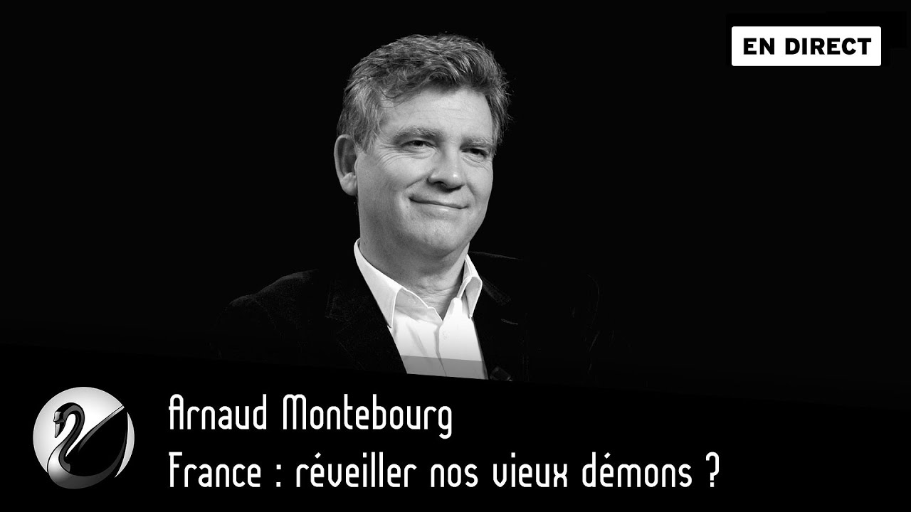 Arnaud Montebourg : France, réveiller nos vieux démons ?
