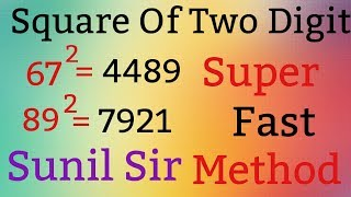 Square Of Two Digit Very Easy By. Sunil Sir