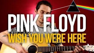 Как играть Pink Floyd Wish You Were Here - Уроки игры на гитаре Первый Лад