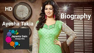 Biography of Ayesha Takia | The Queen of Bollywood | Beautyfull Actress of Hindi Cinema