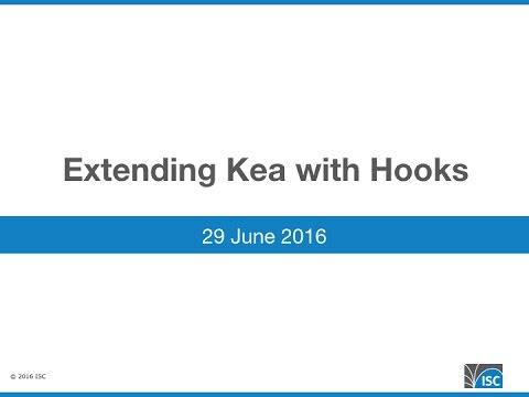 Extending Kea with Hooks webinar
