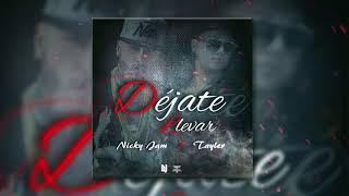 Nicky Jam X Tayler - Déjate Llevar (Audio Oficial)