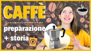 Storia Del CAFFÈ In ITALIA + Come PREPARARE Caffè All'ITALIANA (Espresso, Cappuccino, Ghiaccio) ☕️