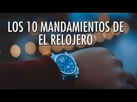 573e24b13 Los 10 Mandamientos de El Relojero (Para comprar, usar y coleccionar relojes )