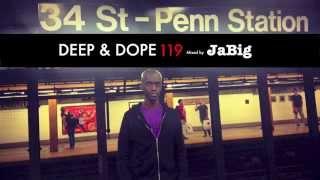 Deep House Music Mix by JaBig [DEEP & DOPE 119]