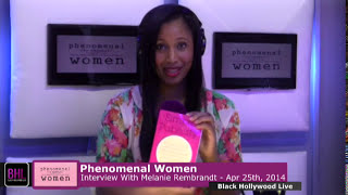 Phenomenal Women w/ Melanie Rembrandt | April 25th, 2014 | Black Hollywood Live