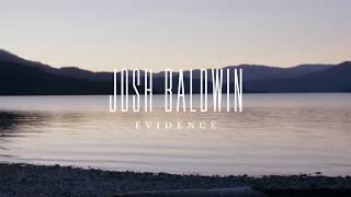 Josh Baldwin - Evidence (Lyrics)