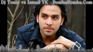 Dj Tonix Vs Ismail Yk   Bomba Bomba  Orjinal Mix