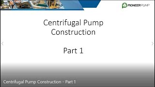 Centrifugal Pump Construction – Part 1