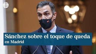 """Sánchez: """"Lo más importante es saber si Madrid nos está pidiendo oficialmente el toque de queda"""""""