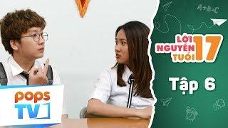 Lời Nguyền Tuổi 17 - Tập 06 Full - Phim Tình Cảm Học Đường Vui Nhộn - POPS TV