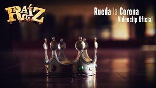 La Raíz - Rueda La Corona