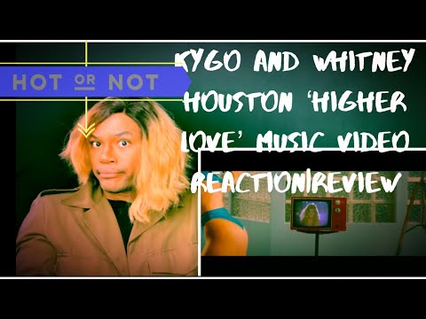 Kygo & Whitney Houston - 'Higher Love' Music Video Reaction|Review