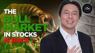 The Bull Market in Stocks is Back! By Adam Khoo