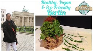 Vegan Berlin Germany on the Healthy Voyager's Taste of Europe Travel Show
