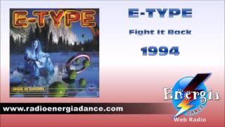 E-Type - Fight It Back