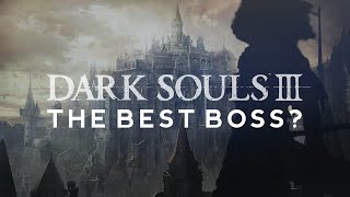 The best boss in Dark Souls 3