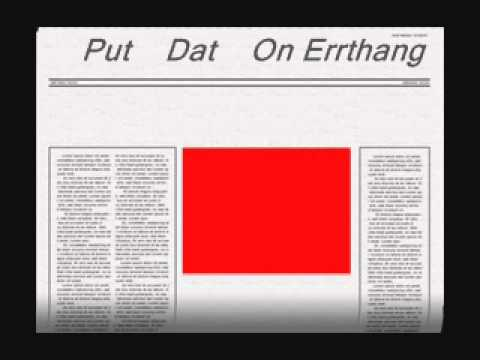 Put Dat On Errthang...(Produced by Muddy Waterz)