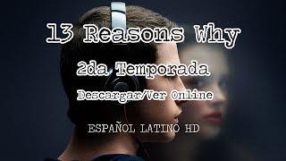 DESCARGAR 13 REASONS WHY TEMPORADA 2 -- ESPAÑOL LATINO HD COMPLETA ONLINE