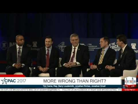 More Wrong Than Right? Tim Carne, Barry Loudermilk, Jonathan Riches, Jonathan Small- CPAC 2017