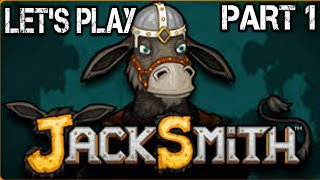Let's Play Jacksmith! Part 1- Weapon Forging 101