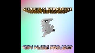 Video Tom Music Project - Návrat budoucnosti