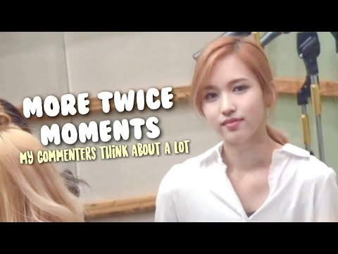 more TWICE moments my commenters think about a lot