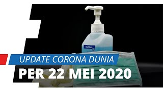 Update Corona Dunia per 22 Mei 2020, Total Kasus Tembus 5,1 Juta, 334 Orang Telah Meninggal