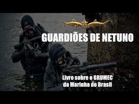 GUARDIÕES DE NETUNO: Livro sobre o GRUMEC da Marinha do Brasil Créditos: Canal  FOpEsp