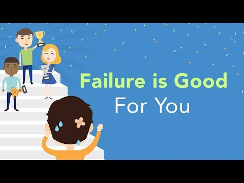 Failure is Good For You