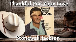 Stonewall Jackson - Thankful For Your Love