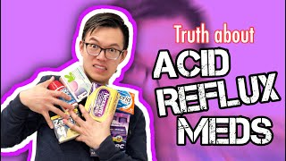 GI DOCTOR reviews: the TRUTH about ACID REFLUX MEDICATIONS