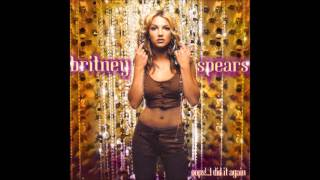 Britney Spears - Don't Let Me Be The Last To Know - Audio