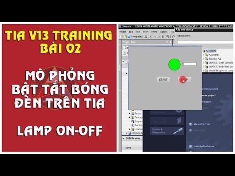TIA V13 training lesson 2 - Hướng dẫn mô phỏng PLC và wincc (How to