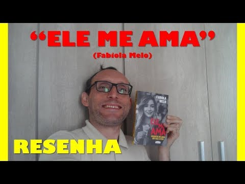 Ele me ama (Fabiola Melo) - Resenha