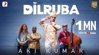 Dilruba By Aki Kumar | Latest Song 2019