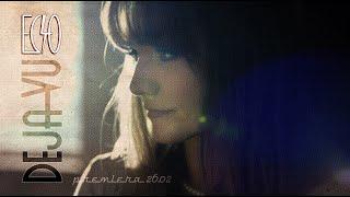 Kadr z teledysku Deja vu tekst piosenki Echo