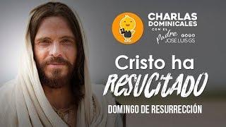 ¡Cristo ha resucitado!
