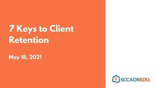 7 Keys to Client Retention – May 18, 2021