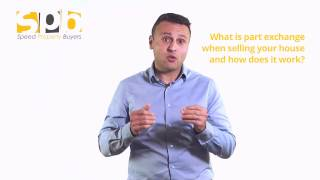 What Is Part Exchange When Selling Your House and How Does It Work | Speed Property Buyers