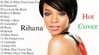 Rihanna Best Songs 2017 - Rihanna Greatest Hits Full Album Cover 2017