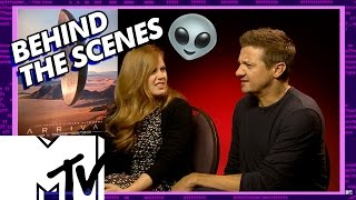Arrivals Aliens BEHIND THE SCENES With Amy Adams & Jeremy Renner  MTV