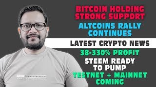 Altcoins Strong Rally Continues. STEEM Testnet + Mainnet coming ready to give 38-330% profit.