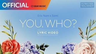 에릭남X소미 (Eric Nam X Somi) - 유후 (You, Who?) LYRIC VIDEO