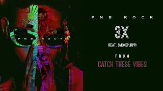 3X (Audio) - PnB Rock (Video)